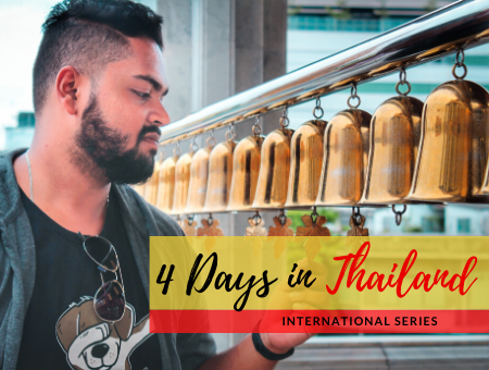 International Travel Series: 4 Days in Thailand