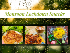 You're definitely NOT enjoying your Monsoon in Lockdown without these 5 snacks!