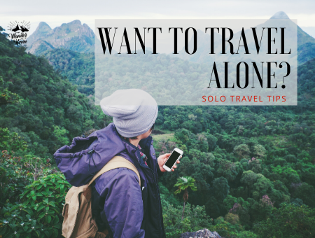 Good Idea to Travel Alone? Here are some Tips (Genuine) for Solo Travel