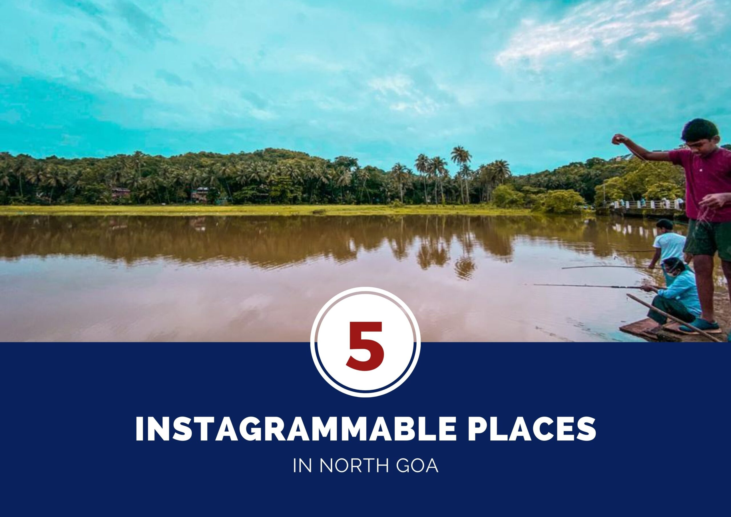 5 Most instagrammable places in north goa during monsoon