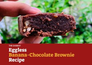 The EASIEST Eggless Banana-Chocolate Brownie Recipe