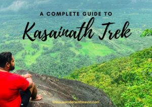 A Complete Guide to Kasainath Trek: The Unexplored Side of Goa-Maharashtra